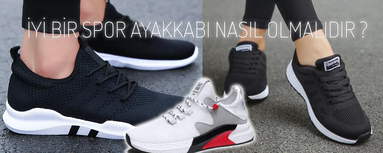 İyi bir spor ayakkabı nasıl olmalıdır ?